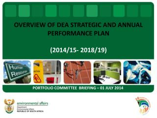 OVERVIEW OF DEA STRATEGIC AND ANNUAL PERFORMANCE PLAN  (2014/15- 2018/19)