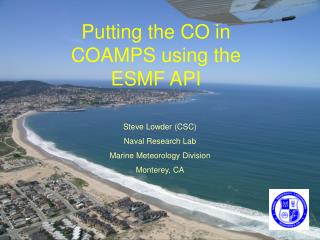 Putting the CO in COAMPS using the ESMF API