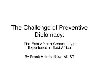 The Challenge of Preventive Diplomacy: