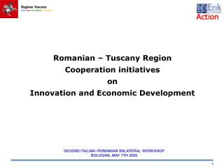 Romanian � Tuscany Region Cooperation initiatives  on  Innovation and Economic Development