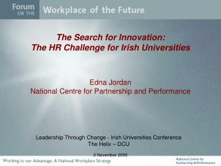 Leadership Through Change - Irish Universities Conference The Helix � DCU