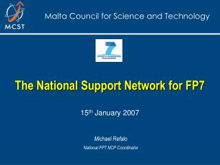 The National Support Network for FP7 15 th  January 2007