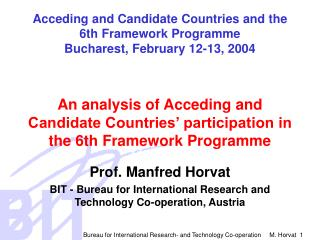 Acceding and Candidate Countries and the 6th Framework Programme Bucharest, February 12-13, 2004
