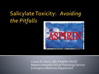 Salicylate Toxicity: 	 Avoiding the Pitfalls