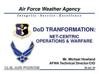 DoD TRANFORMATION: NET-CENTRIC  OPERATIONS & WARFARE