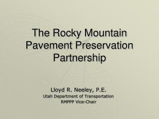 The Rocky Mountain Pavement Preservation Partnership