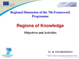 Regional Dimension of the 7th Framework Programme Regions of Knowledge Objectives and Activities
