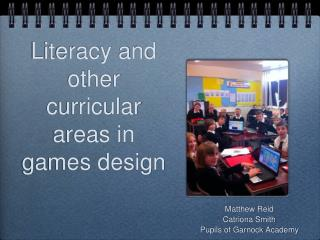 Literacy and other curricular areas in games design