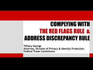 Tiffany George Attorney, Division of Privacy & Identity Protection Federal Trade Commission