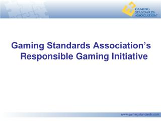 Gaming Standards Association's Responsible Gaming Initiative