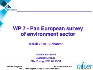 March  2010,  Bucharest Zdeňka Šustáková sustakova@tc.cz ENV, Energy NCP, TC ASCR