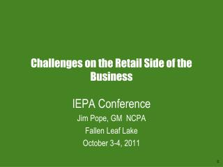 Challenges on the Retail Side of the Business