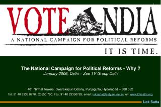 The National Campaign for Political Reforms - Why ? January 2006, Delhi – Zee TV Group Delhi