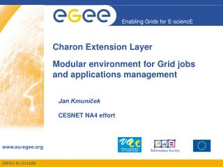 Charon Extension Layer . Modular environment for Grid jobs  and applications management