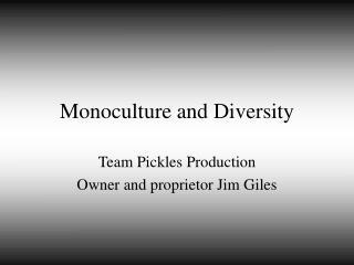 Monoculture and Diversity