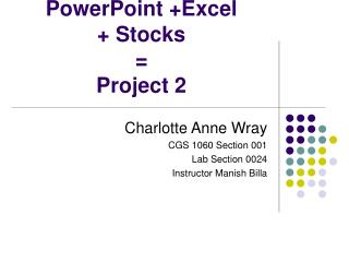 PowerPoint +Excel  + Stocks = Project 2