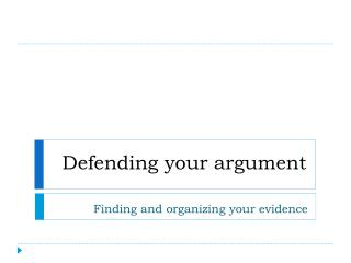 Defending your argument