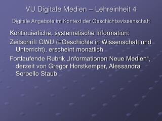 VU Digitale Medien – Lehreinheit 4 Digitale Angebote im Kontext der Geschichtswissenschaft