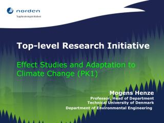 Top-level Research Initiative Effect Studies and Adaptation to Climate Change (PK1)