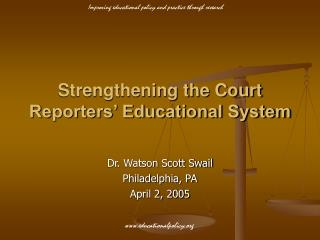 Strengthening the Court Reporters' Educational System