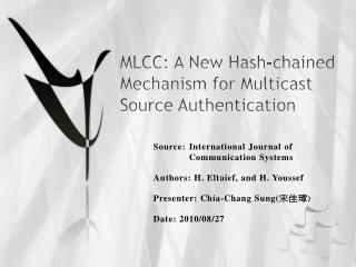 MLCC: A N ew Hash-chained Mechanism  for  Multicast Source Authentication