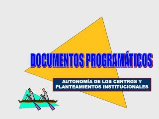 DOCUMENTOS PROGRAMÁTICOS