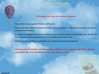 S o m o s   I n c r e í b l e s   2012 El Domingo 15 de mayo nos reunimos y logramos :