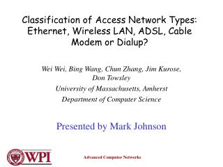 Classification of Access Network Types: Ethernet, Wireless LAN, ADSL, Cable Modem or Dialup