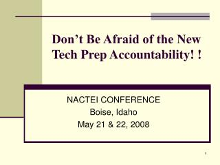 Don�t Be Afraid of the New Tech Prep Accountability! !