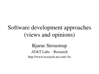 Software development approaches views and opinions