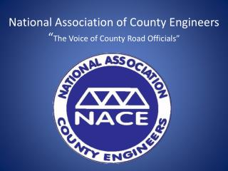 "National Association of County Engineers "" The Voice of County Road Officials"""