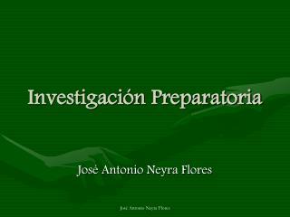 Investigaci�n Preparatoria