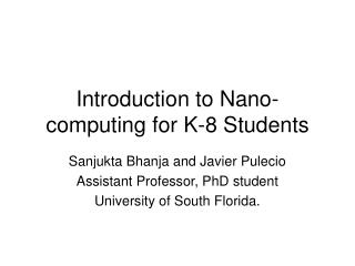 Introduction to Nano-computing for K-8 Students