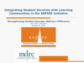 Integrating Student Services with Learning Communities in the SSPIRE Initiative