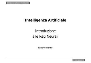 Intelligenza Artificiale Introduzione  alle Reti Neurali Roberto Marmo