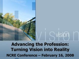 Advancing the Profession: Turning Vision into Reality