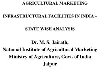 AGRICULTURAL MARKETING  INFRASTRUCTURAL FACILITIES IN INDIA –  STATE WISE ANALYSIS