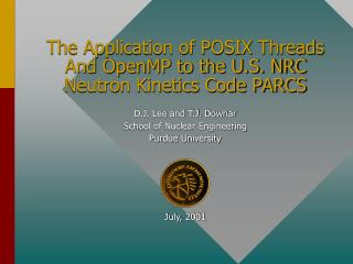 The Application of POSIX Threads And OpenMP to the U.S. NRC Neutron Kinetics Code PARCS