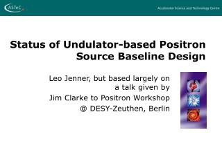 Status of Undulator-based Positron Source Baseline Design