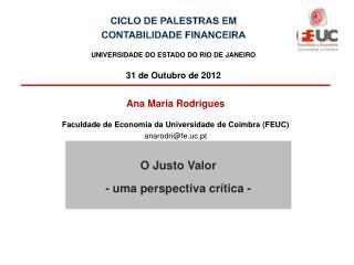 Ana Maria Rodrigues Faculdade de Economia da Universidade de Coimbra (FEUC) anarodri@fe.uc.pt
