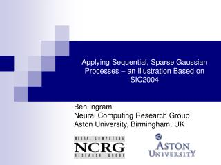 Applying Sequential, Sparse Gaussian Processes – an Illustration Based on SIC2004