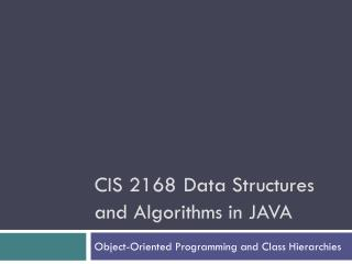CIS 2168 Data Structures and Algorithms in JAVA