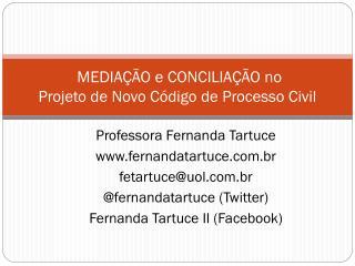 MEDIAÇÃO e CONCILIAÇÃO no Projeto de Novo Código de Processo Civil