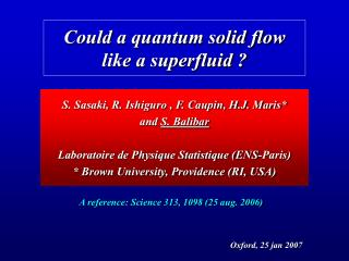 Could a quantum solid flow like a superfluid ?