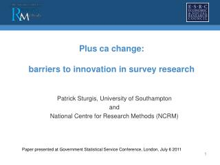 Plus ca change:  barriers to innovation in survey research