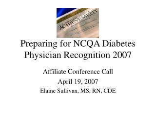Preparing for NCQA Diabetes Physician Recognition 2007
