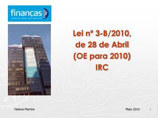 Lei n� 3-B/2010,  de 28 de Abril  (OE para 2010) IRC