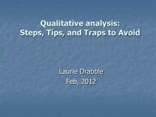 Qualitative analysis:  Steps, Tips, and Traps to Avoid