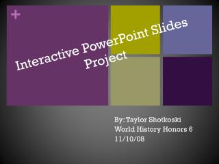 Interactive PowerPoint Slides Project