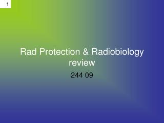 Rad Protection & Radiobiology review